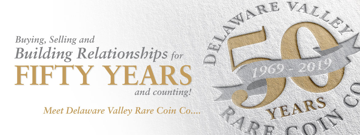 Delaware Valley Rare Coin Company - Trusted Dealer Buying